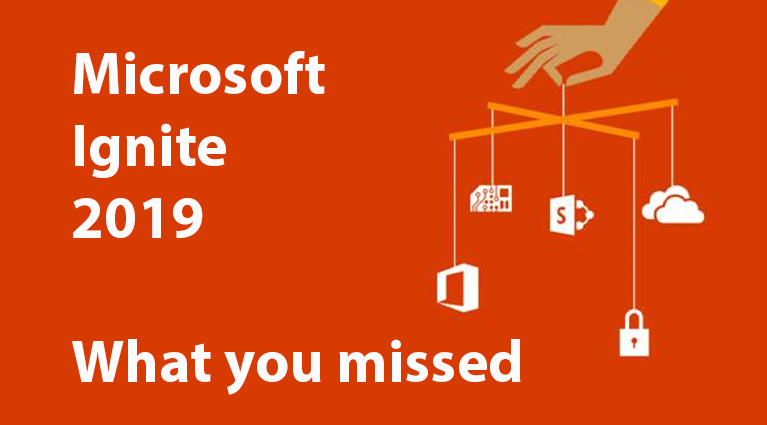 What You Missed at Microsoft Ignite